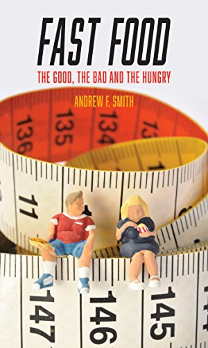 Fast Food: The Good, the Bad and the Hungry (Food Controversies) by Andrew F. Smith