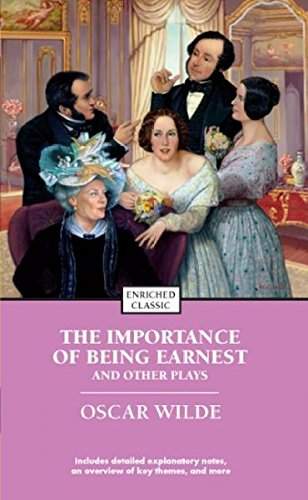 The Importance Of Being Earnest And Other Plays (Enriched Classics Series) The Importance Of Being