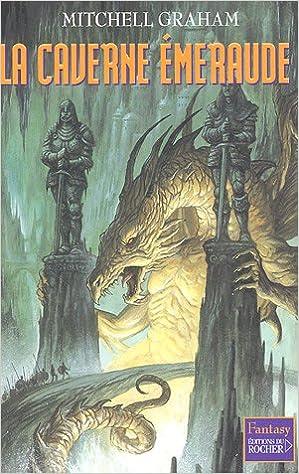 La caverne émeraude de Graham Mitchell 51529E9KHBL._SX297_BO1,204,203,200_