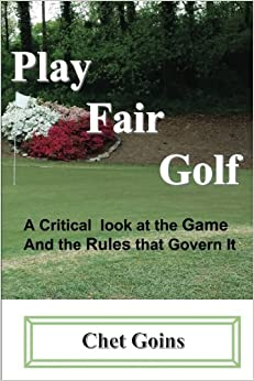 Book play fair golf: a critical look at the game and the rules which govern it