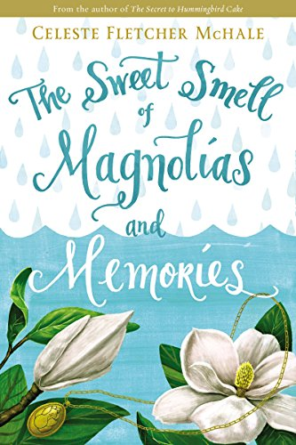 The Sweet Smell of Magnolias and Memories by [McHale, Celeste Fletcher]
