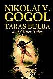 Taras Bulba and Other Tales, Nikolai Gogol, 1592244580