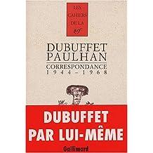 CORRESPONDANCE DUBUFFET PAULHAN 1944-1968