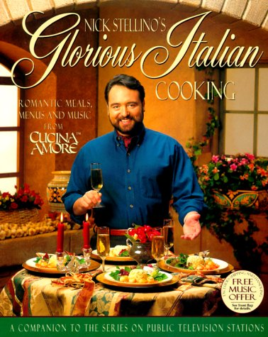 Nick Stellino's Glorious Italian Cooking by Nick Stellino
