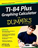 TI-84 Plus Graphing Calculator for Dummies®, C. C. Edwards and Jeff McCalla, 1118592158