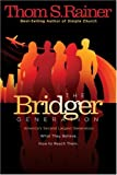The Bridger Generation, Thom S. Rainer, 0805443819