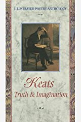 Keats: Truth & Imagination (Illustrated Poetry Series) Hardcover