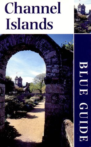 Blue Guide Channel Islands (Third Edition)  (Blue Guides)