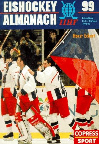 Eishockey-Almanach '99: Offizielles Jahrbuch des Eishockey-Weltverbandes