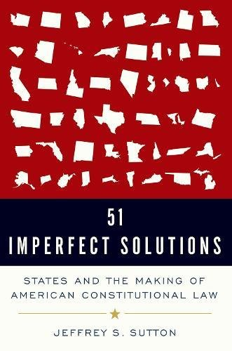 Download 51 Imperfect Solutions: States and the Making of American Constitutional Law ebook
