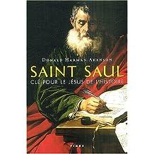 SAINT SAUL : CLÉ POUR LE JÉSUS DE L'HISTOIRE