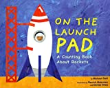 img - for On the Launch Pad: A Counting Book About Rockets (Know Your Numbers) book / textbook / text book