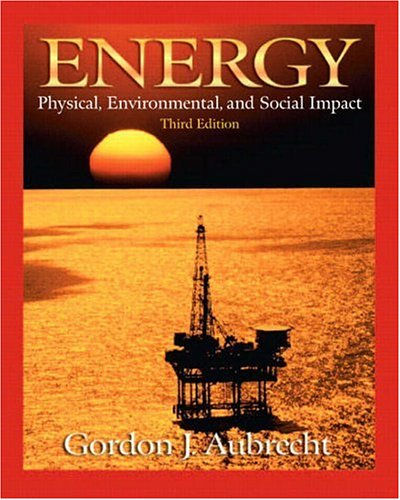 Energy: Physical, Environmental, and Social Impact (3rd Edition)