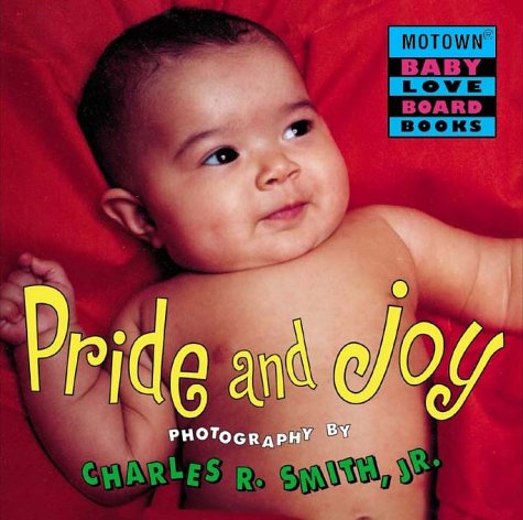 Motown: Pride and Joy - Book #8 (Motown Baby Love Board Books : Jump at the Sun Hyperion Books for Children) PDF