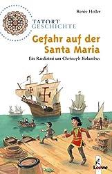 Gefahr auf der Santa Maria: Ein Ratekrimi um Christoph Kolumbus