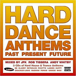 Hard Dance Anthems: Past Present &