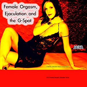 Female Orgasm, Ejaculation and the Magical G-Spot Audiobook