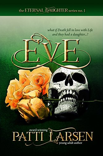 Eve (The Eternal Daughter Book 1) by [Larsen, Patti]