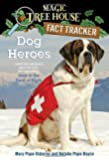 Dog Heroes: A Nonfiction Companion to Magic Tree House Merlin Mission #18: Dogs in the Dead of Night (Magic Tree House (R) Fact Tracker)