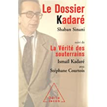 DOSSIER KADARÉ (LE) : LA VÉRITÉ DES SOUTERRAINS