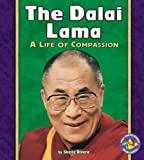 The Dalai Lama: A Life of Compassion (Pull Ahead Books Biographies)