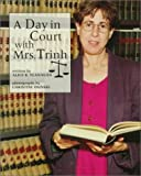 A Day in Court with Mrs. Trinh, Alice K. Flanagan, 0516262467