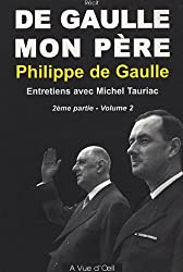 De Gaulle mon père : 2e partie, tome 2