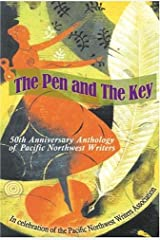 The Pen and the Key: 50th Anniversary Anthology of Pacific Northwest Writers Paperback