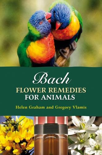 Bach Flower Remedies for Animals by Graham, Helen/ Vlamis, Gregory