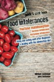 Food Intolerances: Fructose Malabsorption, Lactose and Histamine Intolerance: living and eating well after diagnosis & dealing with the elimination diet
