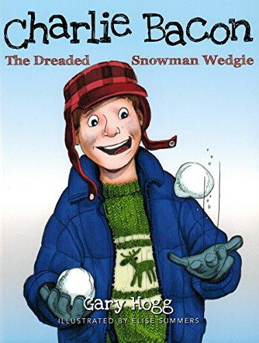 Charlie Bacon : The Dreaded Snowman Wedgie ()