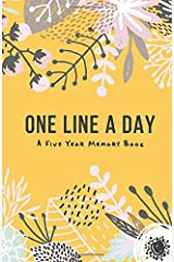 One Line A Day - A 5 year memory book: A 5 year journal, Daily Journal, Daily Diary, Yearly Journal, Notebook Paperback