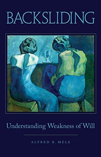 Backsliding: Understanding Weakness of Will