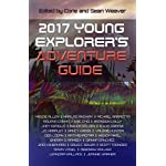 2017 Young Explorer's Adventure Guide (Young Explorer's Adventure Guides Book 3)
