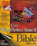 Corel WordPerfect Suite 8 Bible, Stephen E. Harris, 0764530585