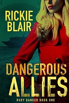 Dangerous Allies (The Ruby Danger Series Book 1) by [Blair, Rickie]
