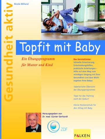 Topfit mit Baby. Ein Übungsprogramm für Mutter und Kind