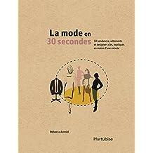 La mode en 30 secondes (French Edition)