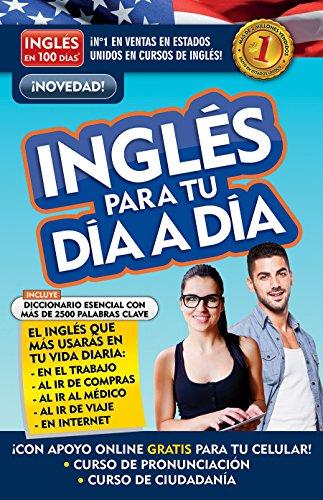 Inglés en 100 días - Inglés para tu día a día / Everyday English (Spanish Edition)