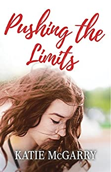 Pushing the Limits by [McGarry, Katie]