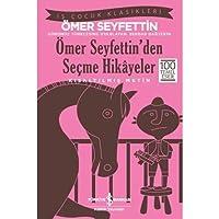 Ömer Seyfettin'den Seçme Hikayeler (Kısaltılmış Metin): İş Çocuk Klasikleri 100 Temel Eser