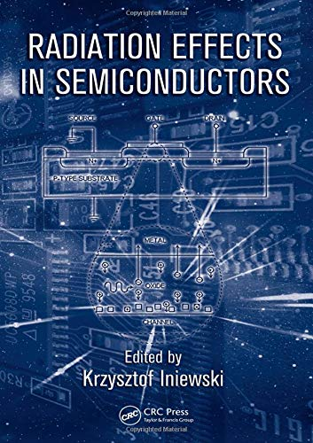 Radiation Effects in Semiconductors (Devices, Circuits, and Systems)