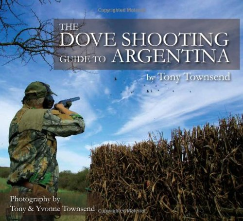 The Dove Shooting Guide to Argentina