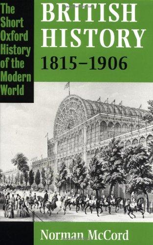 British History, 1815-1906 (Short Oxford History of the Modern World)