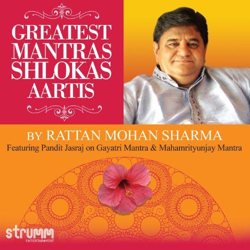 Greatest Mantras, Shlokas & Aartis by Rattan Mohan Sharma (Rattan Mohan Sharma)