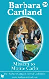 24 Mission to Monte Carlo, Barbara Cartland, 1782131043