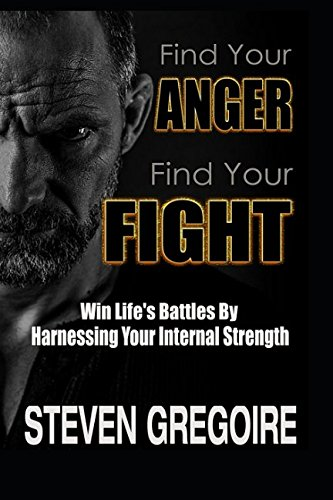 Find Your Anger - Find Your Fight: Win Life