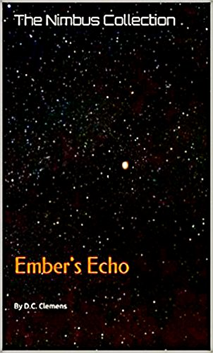 Ember's Echo by D.C. Clemens