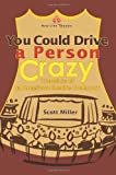 You Could Drive a Person Crazy, Scott Miller, 0595263119