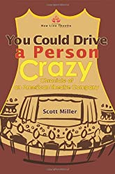 You Could Drive a Person Crazy: Chronicle of an American Theatre Company